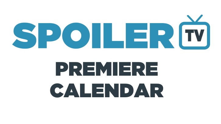 The SpoilerTV 2015/16 Premiere Dates Calendar *Updated 18th April 2016*