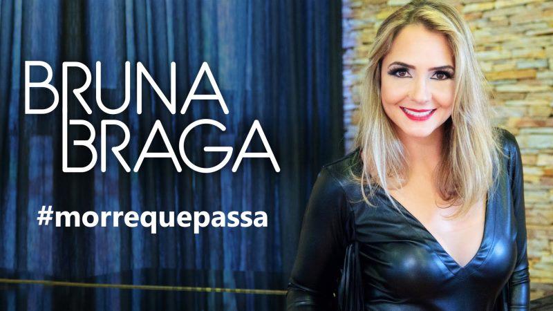 Bruna Braga - Morre Que Passa