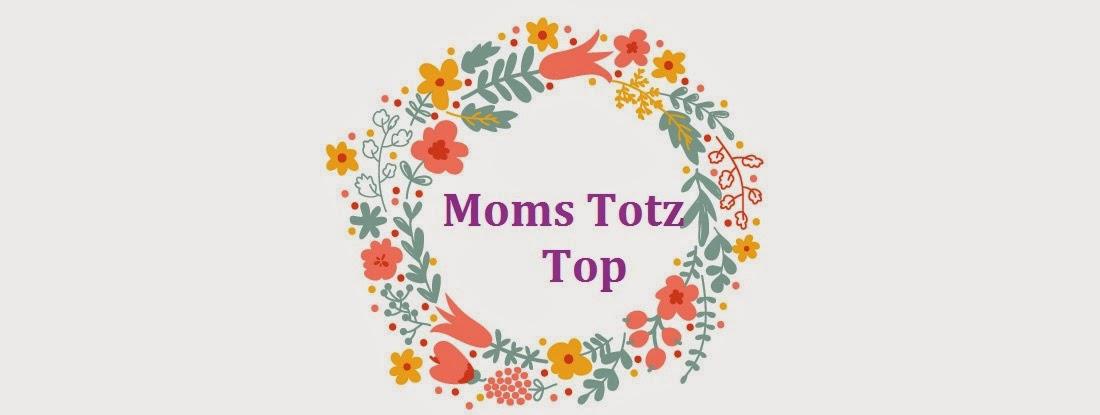 Moms Totz Top