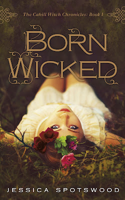 Book Review: Born Wicked (The Cahill Witch Chronicles Book One) by Jessica Spotswood!