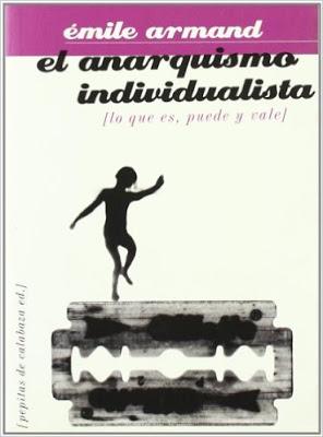 El Anarquismo Individualista. Emile Armand [Libro en varios formatos]