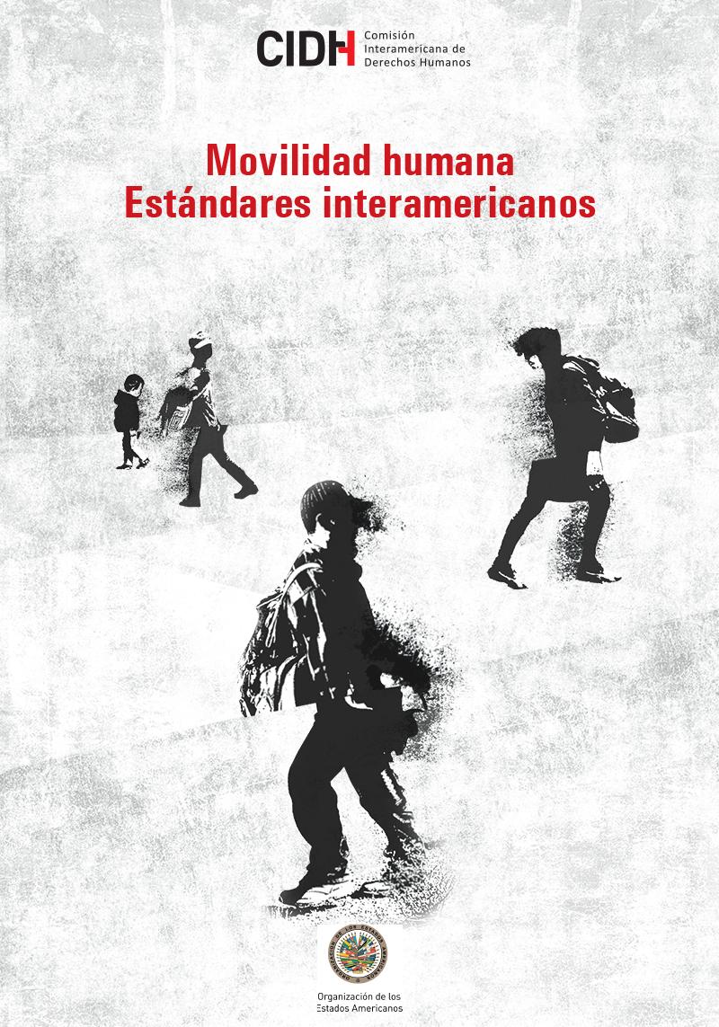 CIDH Informe sobre estándares jurídicos de personas en el contexto de la movilidad humana.