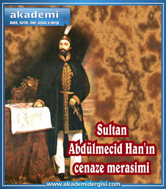 Sultan Abdülmecid Han'ın cenaze merasimi