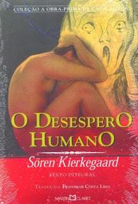 O DESESPERO HUMANO – Sören Kierkegaard