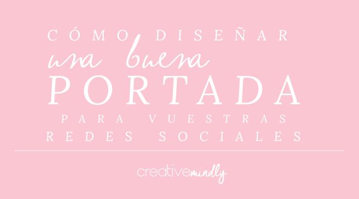 Creative Mindly: CÓMO DISEÑAR PORTADAS PARA REDES SOCIALES