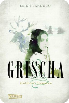 http://www.amazon.de/Grischa-Goldene-Flammen-Leigh-Bardugo/dp/3551582858/ref=sr_1_1?ie=UTF8&qid=1393869699&sr=8-1&keywords=grischa+goldene+flammen