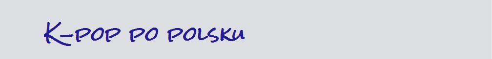 K-pop po polsku