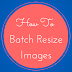 How To Batch Resize Images Using Adobe Photoshop Scripts