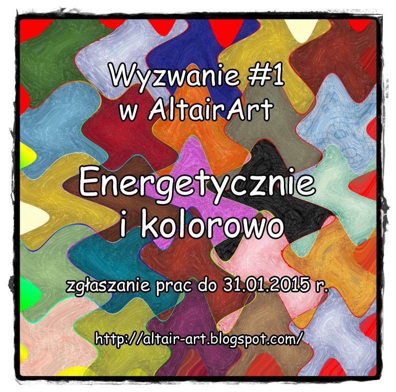 http://altair-art.blogspot.com/2015/01/wyzwanie-1-kolorowo-i-energetycznie.html