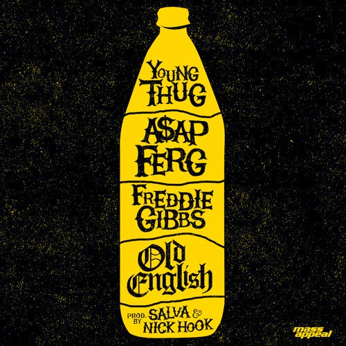 Young Thug X A$AP Ferg X Freddie Gibbs - Old English | Ses Rêveries