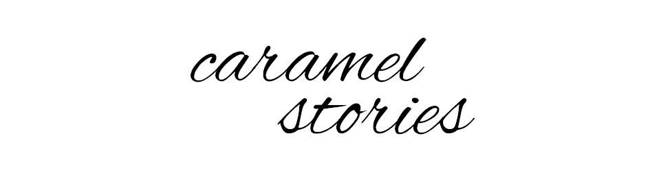Caramel stories