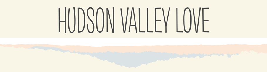 HUDSON VALLEY LOVE