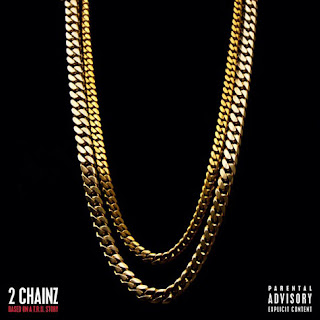 Based on a T.R.U. Story (2 Chainz)