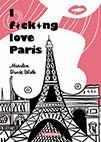'I fucking love Paris'