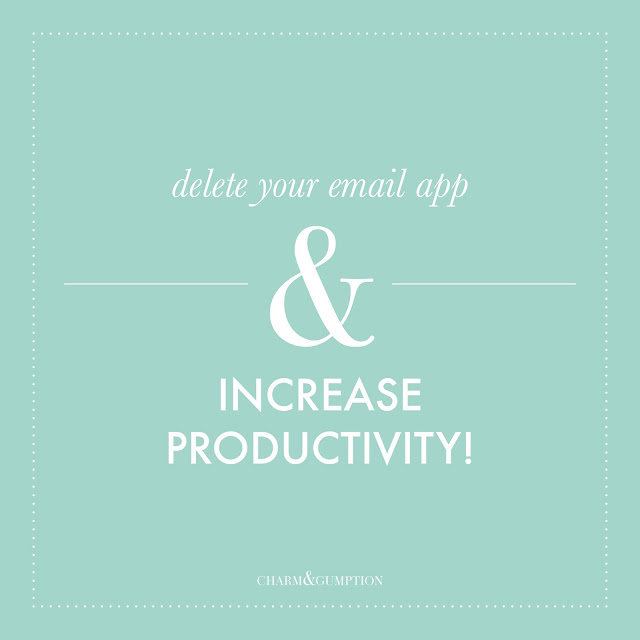 delete your email app and increase productivity