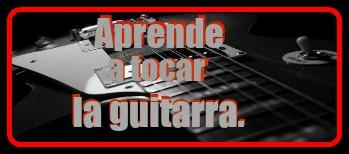 Aprende a tocar la guitarra.