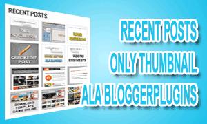 Recent Posts Hanya Menampilkan Thumbnail