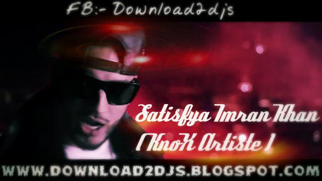 imran khan satisfya 320kbps song download ringtone