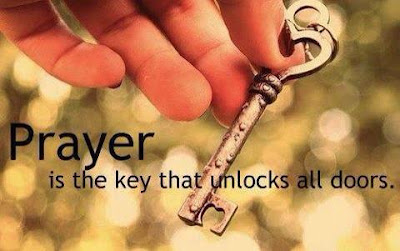 Prayer is the key that unlocks all doors.