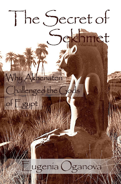 The Secret of Sekhmet, Why Akhenaten Chalenged the Gods of Egypt
