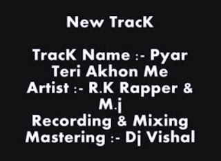 Pyar Teri Akhon Me - R.K Rapper feat M.J free mp3 download