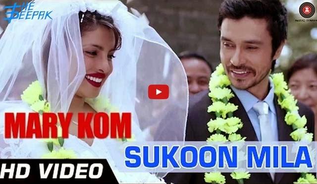 Sukoon Mila Arijit Singh - Mary Kom Priyanka Chopra
