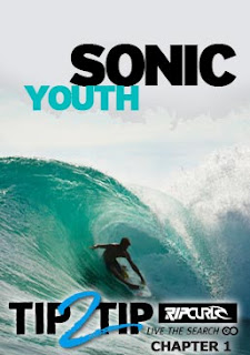 Rip Curl Tip2Tip Chapter 1: Sonic Youth