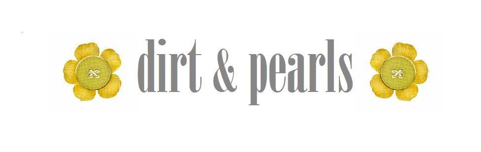 dirt & pearls