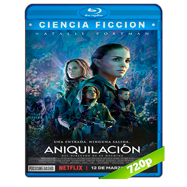Aniquilación (2018) BRRip 720p Audio Dual Latino-Ingles