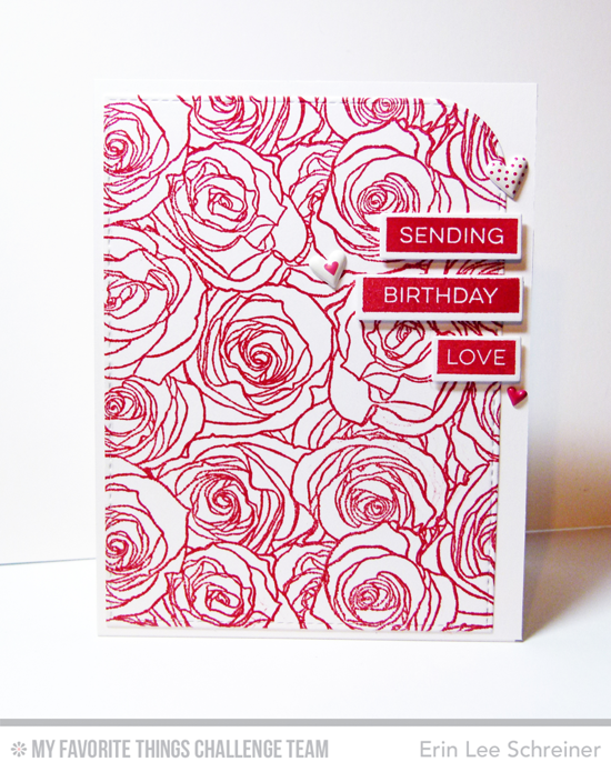 Sending Birthday Love Card by Erin Lee Schreiner featuring Roses All Over background stamp and the Label Maker Sentiments stamp set #mftstamps