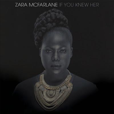 zara-mcfarlane-if-you-knew-her-lp-lead Zara McFarlane – If You Knew Her
