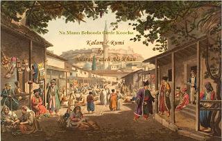 Na Mann Behuda Girde Koocha, Rumi Videos, Nusrat Fateh Ali,