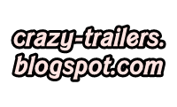 http://crazy-trailers.blogspot.com