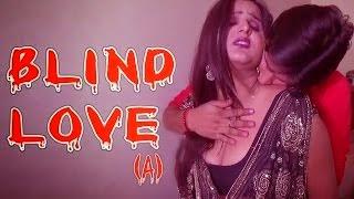 Hot Hindi Movie 'Blind Love' Watch Online