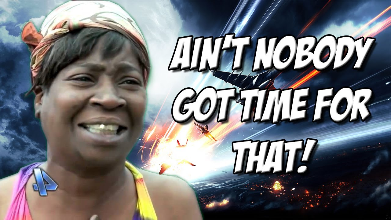 Soo Misunderstood....: Ain't Nobody Got Time For That