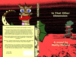 http://www.amazon.com/That-Other-Dimension-Matty-Millard-ebook/dp/B00J19L3AM/ref=sr_1_1?s=books&ie=UTF8&qid=1419890769&sr=1-1&keywords=matty+millard
