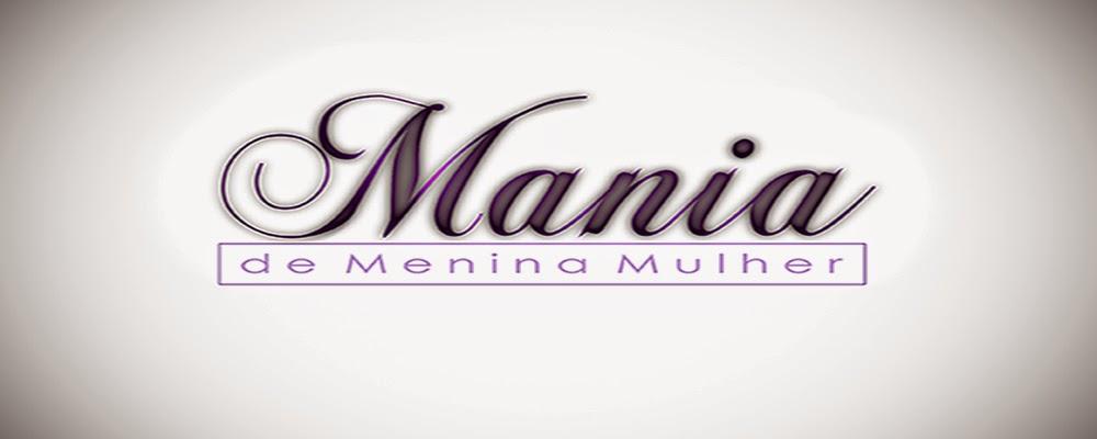 Mania de Menina Mulher