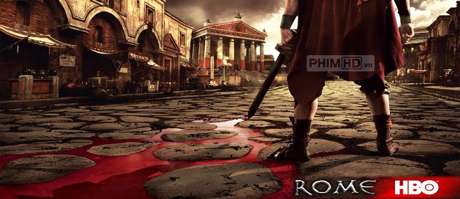 Thời Đại La Mã Phần 1 - Rome Season 1 - 2005
