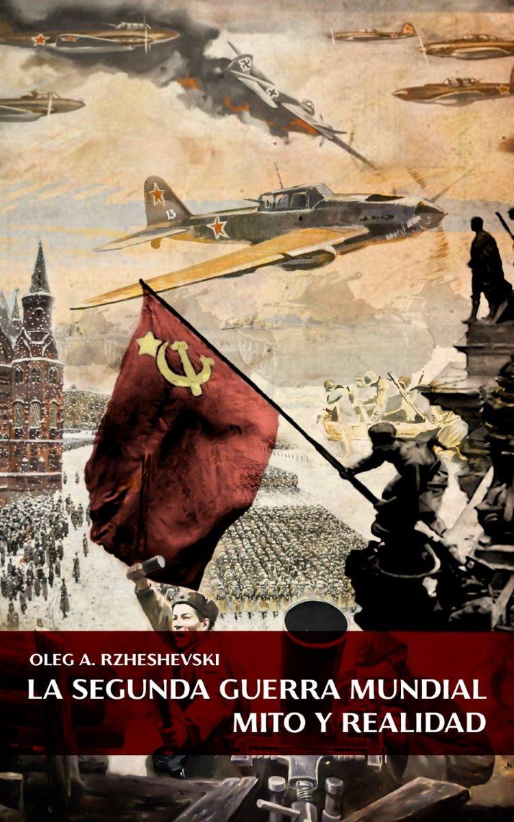 La II Guerra Mundial, Mito y Realidad. Oleg A. Rzheshevski