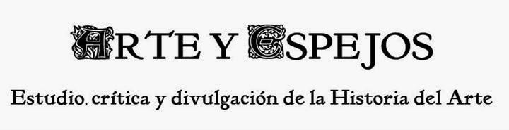 ARTE Y ESPEJOS: Estudio, crítica y divulgación de la Historia del Arte