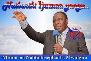 MAFUNDISHO: Mtumishi wa MUNGU Mtume na Nabii Josephat .E  Mwingira,