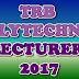 TRB GOVT POLYTECHNIC LECTURER NOTIFICATION | VACANCIES:1058 | EXAM DATE:13.08.17 | ONLINE APPLY LAST DATE: 07.07.17
