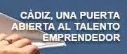 Cádiz, una puerta abierta al talento Emprendedor