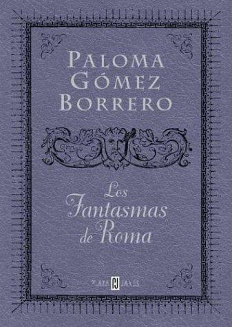 Los Fantasmas de Roma por Paloma Gomez Borrerov