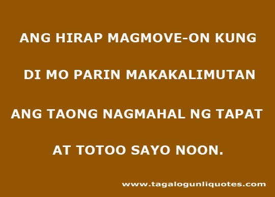 Love Quotes For Him Move On Tagalog : Tagalog Quotes Move On. QuotesGram