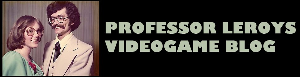 Professor Leroy's Videogame Blog