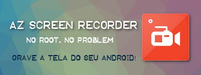 Melhor programa para gravar a tela do seu Android
