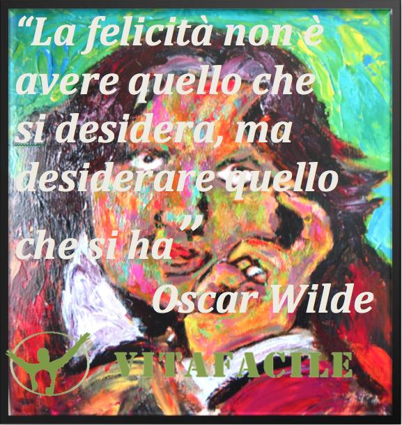 Aforisma, Aforismi, Autostima, Oscar Wilde, Eccellenza, Frasi, Felicità, Desiderio, Possesso, Motivazione, Pensiero Positivo, Sfida, The inspirational daily quote,