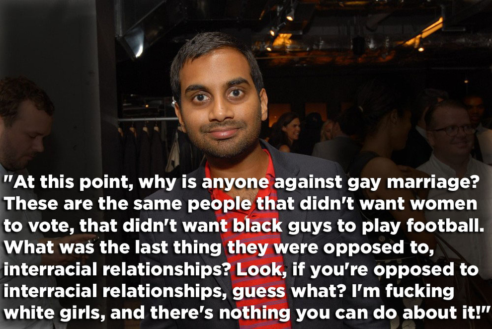 Aziz Ansari On Gay Marriage. Buzzfeed's Matt Stopera reports that Ansari ...