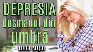 Luigi Mițoi 🔴 Depresia, dușmanul din umbra